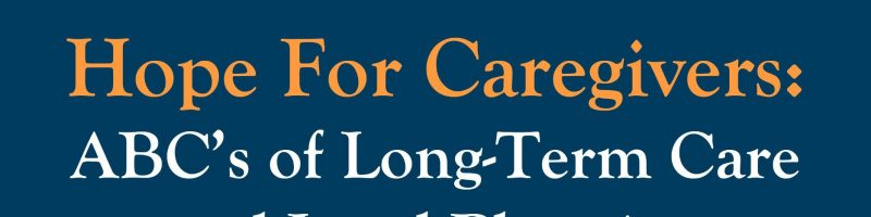 Hope For Caregivers: ABC's of Long-Term Care and Legal Planning (eBook)